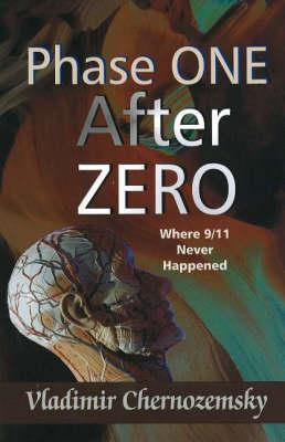Phase One After Zero: Where 9/11 Never Happened (Hardback)