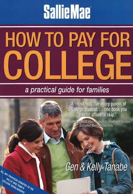 How to Pay for College: A Practical Guide for Families: 2nd Edition (Paperback)