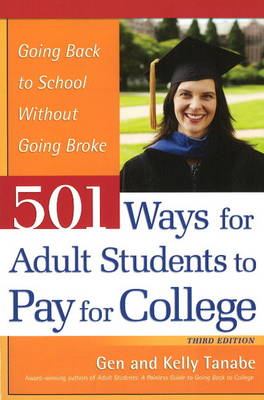 501 Ways for Adult Students to Pay for College: Going Back to School Without Going Broke (Paperback)