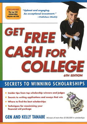 Get Free Cash for College: Secrets to Winning Scholarships: 6th Edition (Paperback)