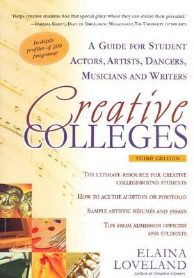 Creative Colleges: A Guide for Student Actors, Artists, Dancers, Musicians & Writers (Paperback)