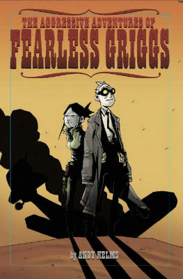 The Aggressive Adventures of Fearless Griggs (Paperback)