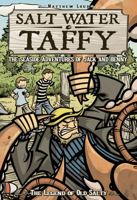 Salt Water Taffy: Salt Water Taffy: The Legend of Old Salty Legend of Old Salty (Paperback)