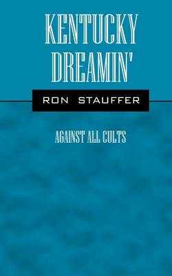 Kentucky Dreamin': Against All Cults (Paperback)
