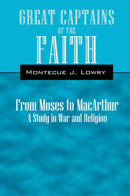 Great Captains of the Faith: From Moses to MacArthur a Study in War and Religion (Paperback)