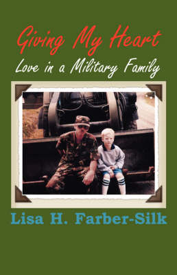 Giving My Heart: Love in a Military Family (Paperback)