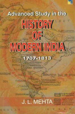 Advanced Study in the History of Modern India: 1707-1813 (Hardback)