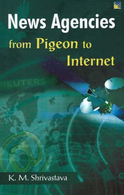 News Agencies from Pigeon to Internet (Hardback)