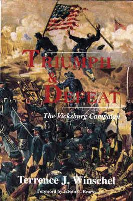 Triumph and Defeat: The Vicksburg Campaign (Paperback)