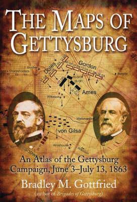 The Maps of Gettysburg: an Atlas of the Gettysburg Campaign, June 3-July 13, 1863 (Hardback)