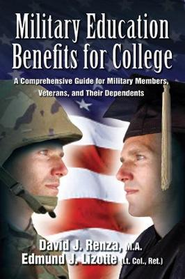 Military Education Benefits for College: A Comprehensive Guide for Military Members, Veterans, and Their Dependents (Paperback)