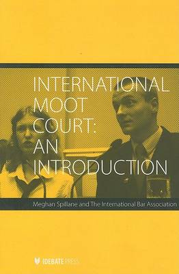 International Moot Court: An Introduction (Paperback)