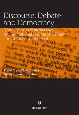 Discourse, Debate, and Democracy: Readings from Controversia : An International Journal of Debate and Democratic Renewal (Paperback)