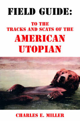 A Field Guide: To the Tracks and Scats of the Utopian American (Paperback)
