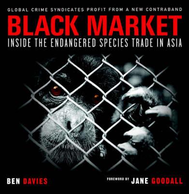 Black Market: Inside the Endangered Species Trade in Asia (Paperback)