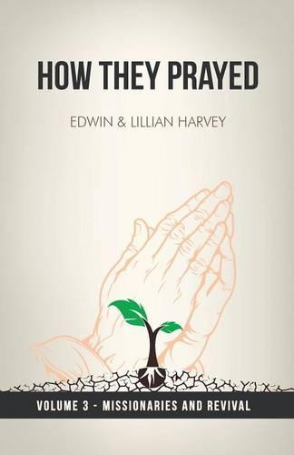 How They Prayed Vol 3 Missionaries and Revival (Paperback)