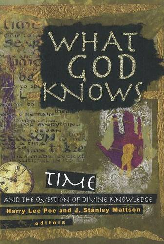What God Knows: Time and the Question of Divine Knowledge (Paperback)