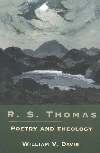 R. S. Thomas: Poetry and Theology (Paperback)