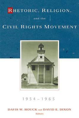 Rhetoric, Religion, and the Civil Rights Movement, 1954-1965: Volume 1 (Paperback)