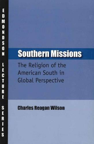Southern Missions: The Religion of the American South in Global Perspective (Paperback)