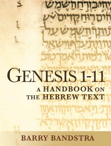 Genesis 1-11: A Handbook on the Hebrew Text (Paperback)