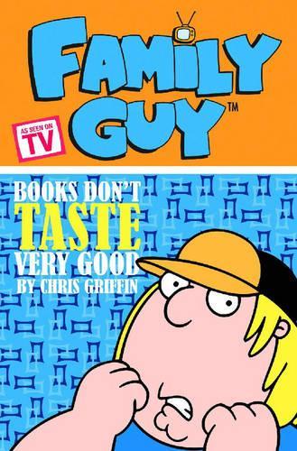 Family Guy: Books Don't Taste Very Good Bk. 3 (Paperback)