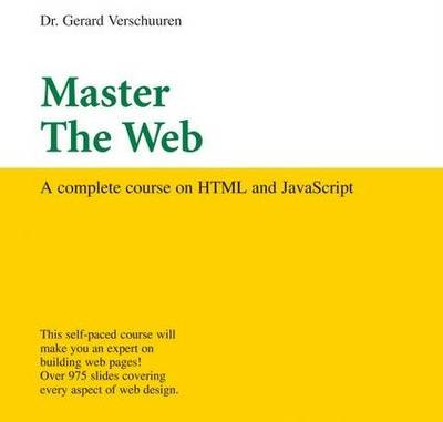 Master the Web: A Complete Course on HTML and JavaScript (CD-ROM)