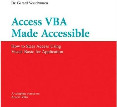 Access VBA Made Accessible: A Complete Course on Microsoft Access Programming (CD-ROM)