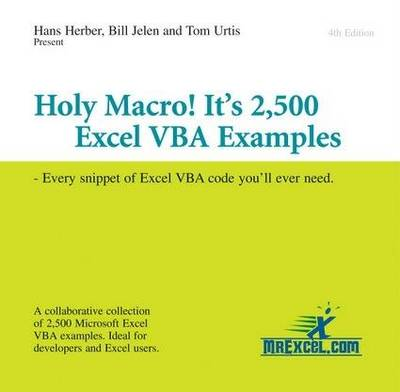 Holy Macro! It's 2,500 Excel VBA Examples: Every Snippet of Excel VBA Code You'll Ever Need (CD-ROM)