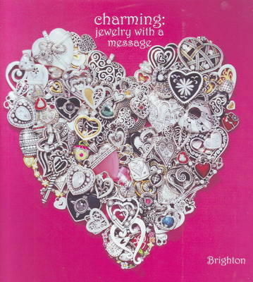 Charming: Jewelry with a Message: Jewelry with a Message (Hardback)