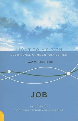 Job: Glimpses of God's Sovereignty in Suffering - Light to My Path (Paperback)