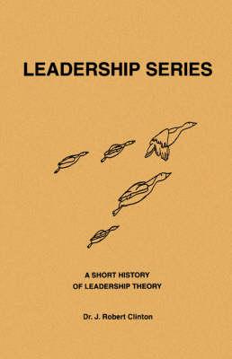 A Short History of Leadership Theory - Leadership (Paperback)