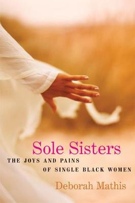 Sole Sisters: The Joys and Pains of Single Black Women (Paperback)