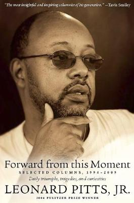 Forward From this Moment: Selected Columns, 1994-2008 (Paperback)