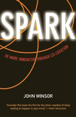 Spark: Be More Innovative Through Co-Creation (Paperback)