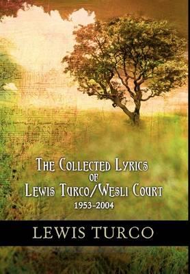 The Collected Lyrics of Lewis Turco / Wesli Court (Hardback)