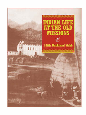Indian Life at the Old Missions (Paperback)