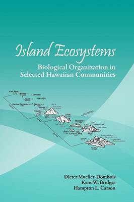 Island Ecosystems: Biological Organization in Selected Hawaiian Communities (US/IBP Synthesis Series) (Paperback)