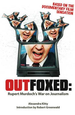 Outfoxed: Rupert Murdoch's War on Journalism (Paperback)