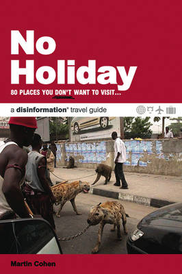 No Holiday: 80 Places You Don't Want to Visit (Paperback)
