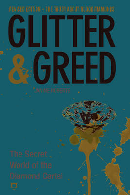 Glitter & Greed: The Secret World of the Diamond Cartel (Paperback)