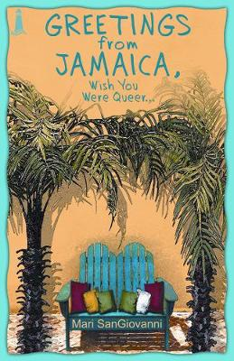 Greetings From Jamaica, Wish You Were Queer (Paperback)