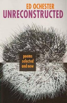 Unreconstructed: Poems Selected and New (Paperback)