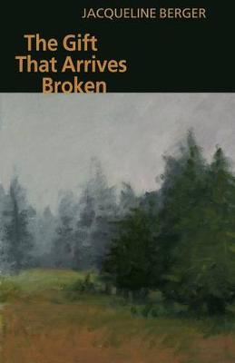 The Gift That Arrives Broken (Paperback)