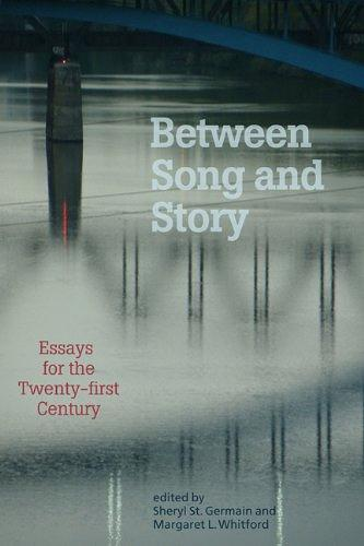 Between Song and Story: Essays from the Twenty-First Century (Paperback)