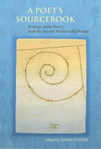 A Poet's Sourcebook: Writings about Poetry, from the Ancient World to the Present (Paperback)