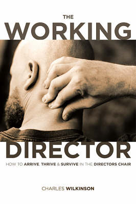 The Working Director: How to Arrive, Thrive, and Survive in the Director's Chair (Paperback)