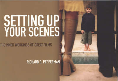 Setting Up Your Scenes: The Inner Workings of Great Films (Paperback)