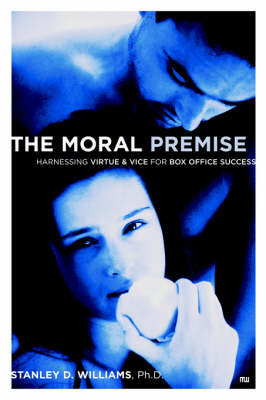 Moral Premise: Harnessing Virtue and Vice for Box Office Success (Paperback)