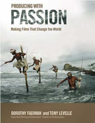 Producing with Passion: Making Films That Change the World (Paperback)